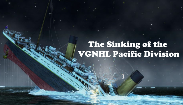 The Sinking of the VGNHL Pacific Division