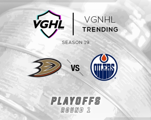 VGNHL Tending: S19 Playoffs ANA vs EDM