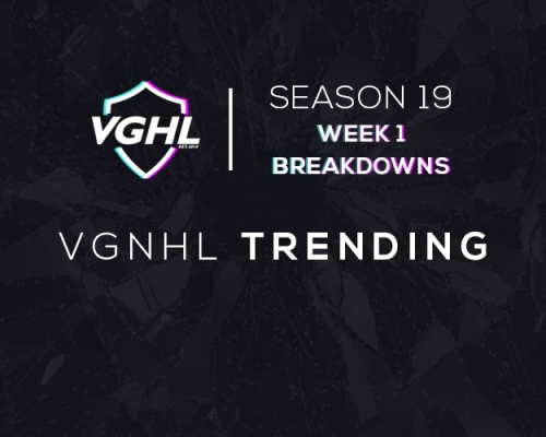 VGNHL Trending: S19 Week 1 Breakdowns