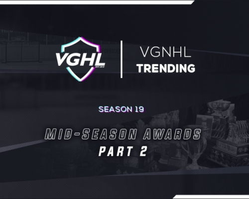 VGNHL TRENDING: S19 Mid-Season Awards Part 2