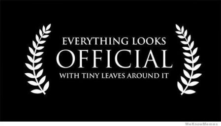 everything-looks-official-with-tiny-leaves-around-it-meme